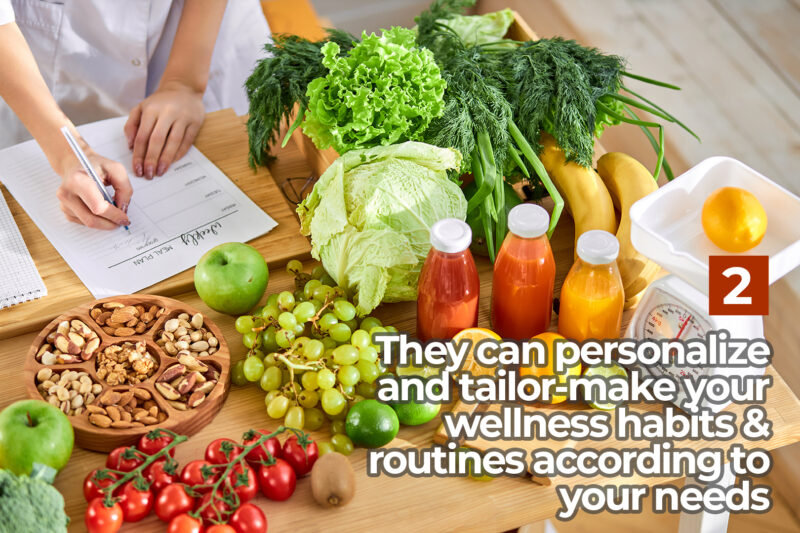 They can personalize and tailor-make your wellness habits & routines according to your needs
