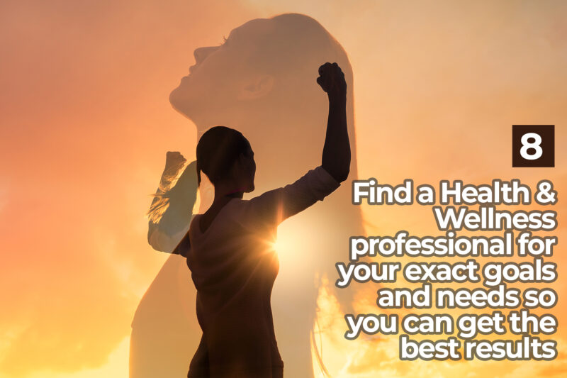find a Health & Wellness professional for your exact goals and needs so you can get the best results