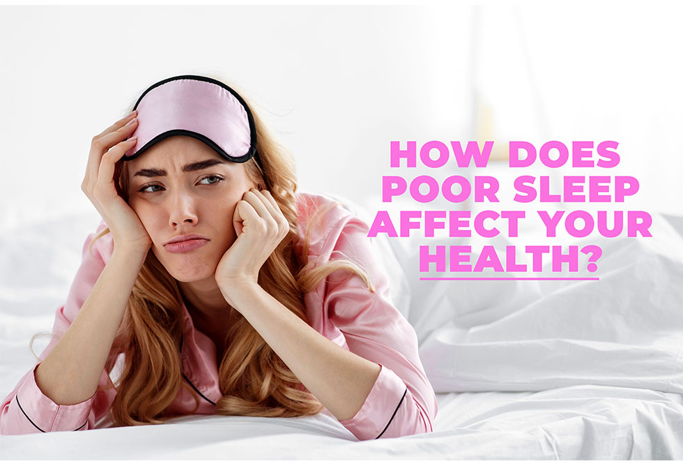 How does poor sleep affect your health